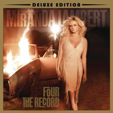 Four The Record (Deluxe Edition) mp3 Album by Miranda Lambert