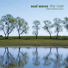 The River (Worship Sessions, Volume 4) mp3 Album by Neal Morse