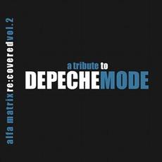 Alfa Matrix Re:Covered: A Tribute To Depeche Mode, Volume 2