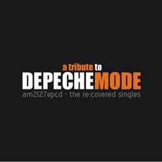 The Re:Covered Singles: A Tribute To Depeche Mode