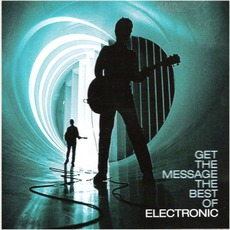 Get The Message - The Best Of mp3 Artist Compilation by Electronic