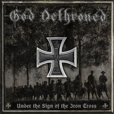 Under The Sign Of The Iron Cross mp3 Album by God Dethroned