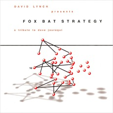 David Lynch Presents: Fox Bat Strategy