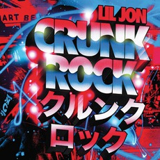 Crunk Rock (Deluxe Edition) mp3 Album by Lil Jon