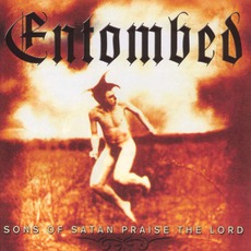 Sons Of Satan Praise The Lord by Entombed