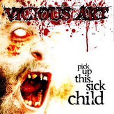 Pick Up This Sick Child by Vicious Art