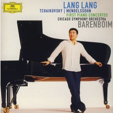 Tchaikovsky / Mendelssohn: First Piano Concertos (Chicago Symphony Orchestra Feat. Piano: Lang Lang, Conductor: Daniel Barenboim) by Various Artists