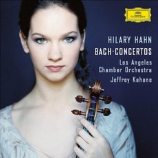 Bach Concertos (Los Angeles Chamber Orchestra Feat. Conductor: Jeffrey Kahane, VIolin: Hilary Hahn)