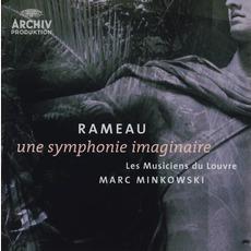 Une Symphonie Imaginaire (Les Musiciens Du Louvre Feat. Conductor Marc Minkowski) mp3 Album by Jean-Philippe Rameau