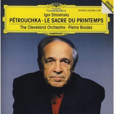 Pétrouchka / Le Sacre Du Printemps (The Cleveland Orchestra Feat. Conductor: Pierre Boulez) mp3 Album by Igor Fyodorovich Stravinsky (Игорь Фёдорович Стравинский)