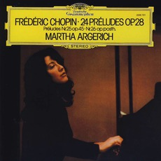 Frédéric Chopin - 24 Préludes Op. 28 (Feat. Piano: Martha Argerich) mp3 Album by Frédéric Chopin