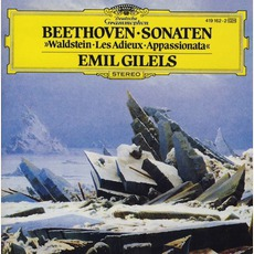 Piano Sonata Waldstein / Les Adieux / Appassionata (Emil Gilels) mp3 Album by Ludwig Van Beethoven