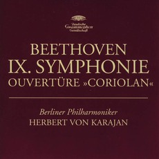 "Symphonie No. 9 / Ouvertüre ""Coriolan"" (Berliner Philharmoniker Feat. Conductor Herbert Von Karajan) mp3 Album by Ludwig Van Beethoven"