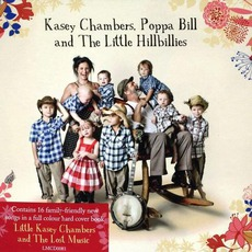 Kasey Chambers, Poppa Bill And The Little Hillbillies by Kasey Chambers, Poppa Bill And The Little Hillbillies