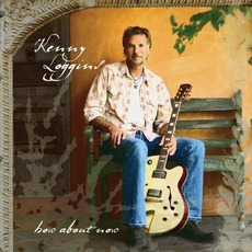 How About Now mp3 Album by Kenny Loggins