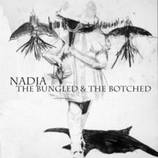 The Bungled & The Botched by Nadja (CAN)