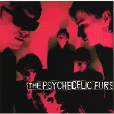 The Psychedelic Furs (Re-Issue) by The Psychedelic Furs