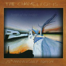Script Of The Bridge (25th Anniversary Edition) mp3 Album by The Chameleons