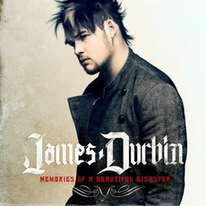 Memories Of A Beautiful Disaster by James Durbin