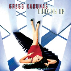 Looking Up mp3 Album by Gregg Karukas
