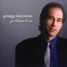 You'll Know It's Me mp3 Album by Gregg Karukas