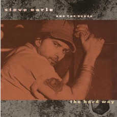 The Hard Way mp3 Album by Steve Earle & The Dukes