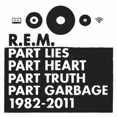 Part Lies, Part Heart, Part Truth, Part Garbage 1982–2011 mp3 Artist Compilation by R.E.M.