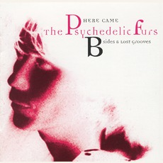Here Came The Psychedelic Furs: B-Sides And Lost Grooves