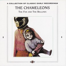 The Fan And The Bellows: A Collection Of Classic Early Recordings mp3 Artist Compilation by The Chameleons