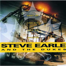 Shut Up And Die Like An Aviator mp3 Live by Steve Earle & The Dukes