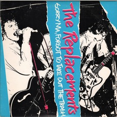 Sorry Ma, Forgot To Take Out The Trash (Deluxe Edition) mp3 Album by The Replacements