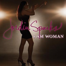 I Am Woman mp3 Single by Jordin Sparks