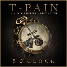 5 O'Clock (Feat. Wiz Khalifa & Lily Allen) mp3 Single by T-Pain