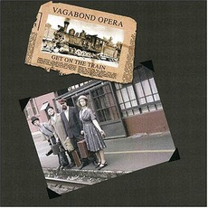 Get On The Train by Vagabond Opera