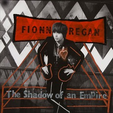 The Shadow Of An Empire mp3 Album by Fionn Regan