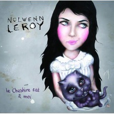 Le Cheshire Cat & Moi mp3 Album by Nolwenn Leroy