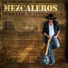 Road To Texas mp3 Album by Mezcaleros