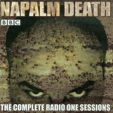 The Complete Radio One Sessions by Napalm Death