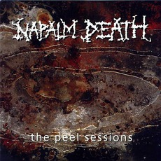 The Peel Sessions (Re-Issue) by Napalm Death