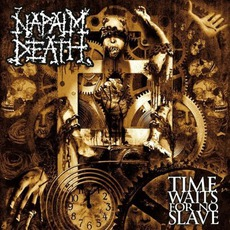 Time Waits For No Slave mp3 Album by Napalm Death