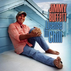 License To Chill by Jimmy Buffett