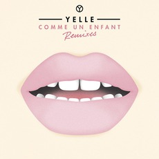 Comme Un Enfant (Remixes) mp3 Album by Yelle