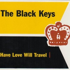 Have Love Will Travel mp3 Single by The Black Keys