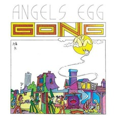 Angel's Egg (Radio Gnome Invisible, Part 2) (Remastered) by Gong