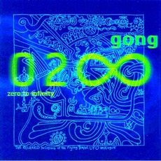 Zero To Infinity mp3 Album by Gong