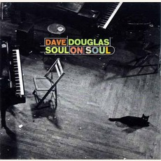 Soul On Soul mp3 Album by Dave Douglas