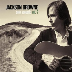 Solo Acoustic, Volume 2 mp3 Live by Jackson Browne
