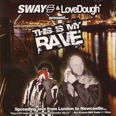 Sway & LoveDough Present... This Is My Rave