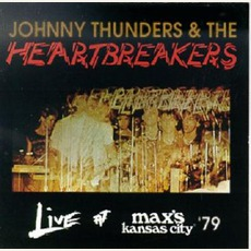 Live At Max's Kansas City '79 (Remastered) mp3 Live by Johnny Thunders & The Heartbreakers