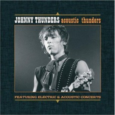 Acoustic Thunders by Johnny Thunders